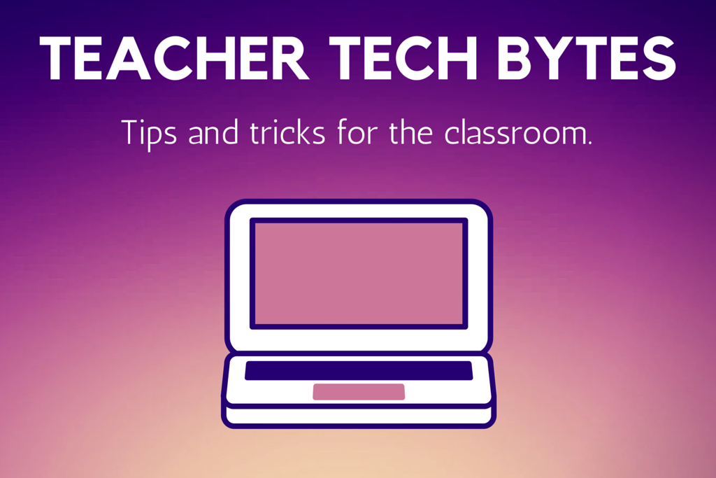 Teacher Tech Tips